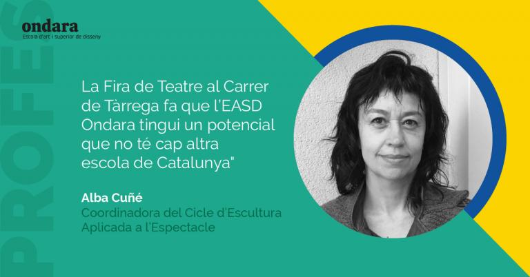"""""""La Fira de Teatre al Carrer de Tàrrega fa que l'EASD Ondara tingui un potencial que no té cap altra escola de Catalunya"""""""